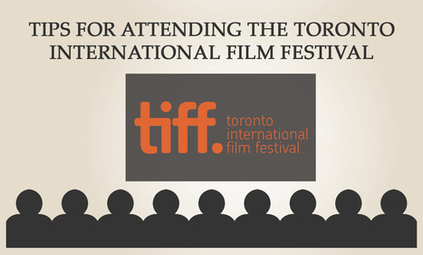 Tips for attending the Toronto International Film Festival | Inspiration and resources for WFTV UK Mentee Group | Scoop.it
