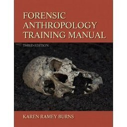 Forensic Anthropology Training Manual (3rd Edition) | Forensics, Criminal Justice, and Psychology | Scoop.it