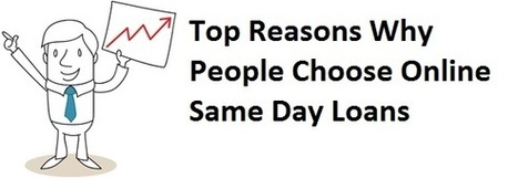 Top Reasons Why People Choose Online Same Day Loans! | Payday Loans California | Scoop.it