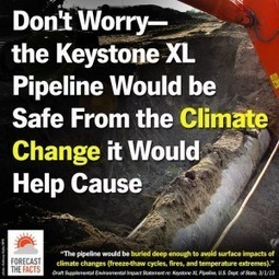 Don't Worry: Keystone XL Pipeline Would Be Safe From The Climate Impacts It Would Cause   Sustain Our Earth   Scoop.it