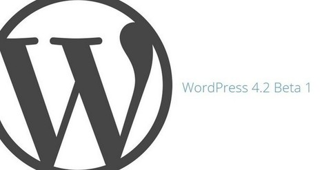WordPress 4.2 Beta 1 Now Available   Web & Mobile Tech - Resources & News   Scoop.it