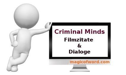 Criminal Minds Filmzitate | epistemological | Scoop.it