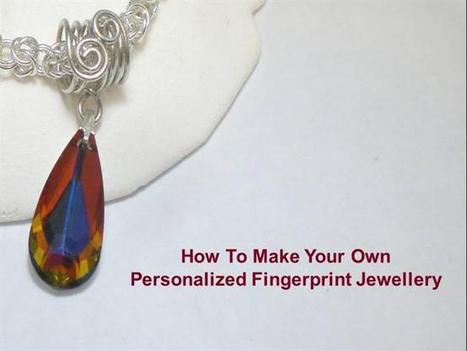 Know about the quality and the style of your fingerprint jewellery | Fashionable Fingerprint Jewellery | Scoop.it