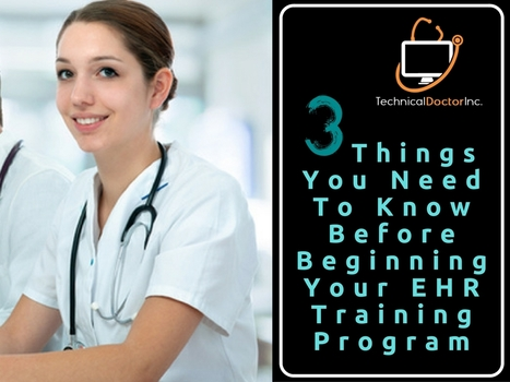 3 Things You Need To Know Before Beginning Your EHR Training Program | EHR and Health IT Consulting | Scoop.it