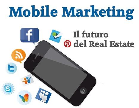 MarketingRE: MOBILE MARKETING...IL FUTURO DELLA COMUNICAZIONE NEL REAL ESTATE??? | Real Estate Marketing - Marketing immobiliare Italia | Scoop.it