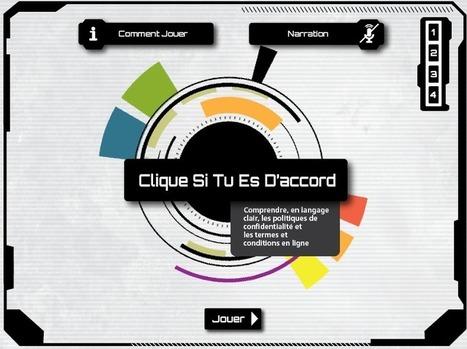 «Clique si tu es d'accord», un jeu pour comprendre les enjeux de la vie privée sur Internet | To learn or not to learn? | Scoop.it