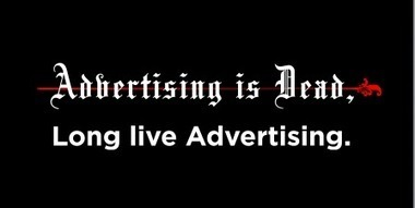 Advertising is Dead, Long Live Advertising - Part 1 | Beyond Marketing | Scoop.it