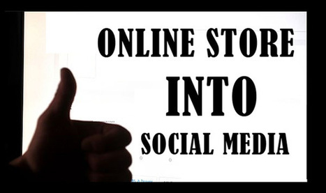 Integrating Your Online Store into Social Media | Design Web Kit | Marketing & Business Communication | Scoop.it