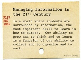 Managing Information in the 21st Century - The Tempered Radical | E-Learning Methodology | Scoop.it