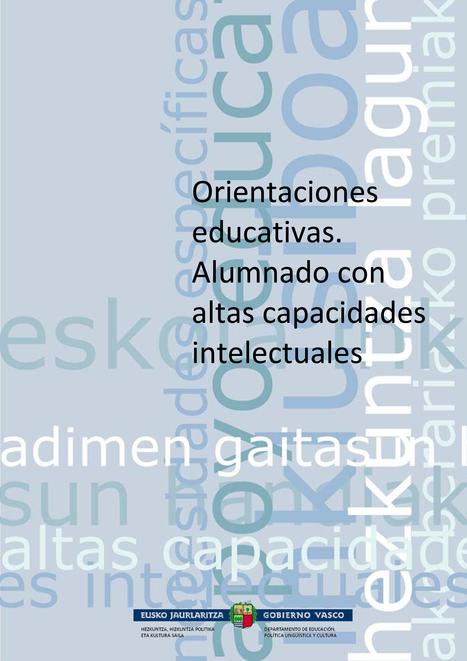 Orientaciones educativas. Alumnadocon altascapacidades intelectuales | alta capacidad y educación | Scoop.it