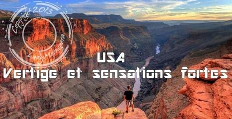 Sélection de sites touristiques parmi les plus vertigineux des États-Unis   Talons hauts & sac à dos   Scoop.it