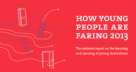 How Young People are Faring 2013 - Foundation for Young Australians | Talking Careers | Scoop.it