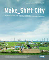 Make_Shift City - Renegotiating the Urban Commons | Adaptive Cities | Scoop.it