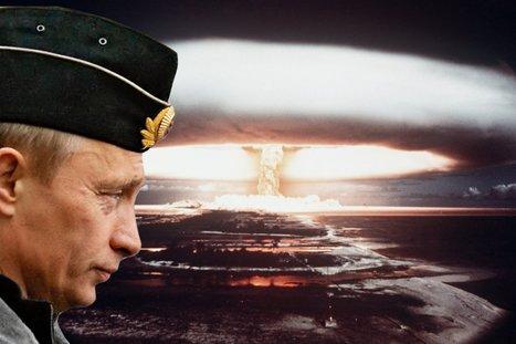 Putin Threatens Nuclear War Over Ukraine | Upsetment | Scoop.it