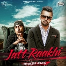 Jatt Raakhi Raj Ranjodh , Dr Zeus Lyrics | Business | Scoop.it