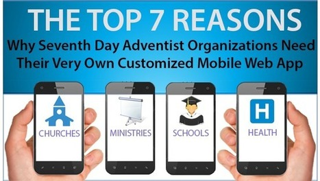 THE TOP 7 REASONS: Why Seventh Day Adventist Organizations Need Mobile Web Apps | Mobile Web Adventist Apps Blog | Scoop.it