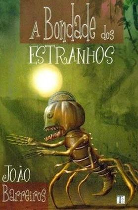 Almanaque da Arte Fantástica Brasileira: A bondade dos estranhos, João Barreiros | Ficção científica literária | Scoop.it