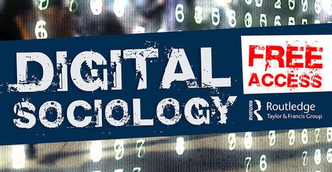 Digital Sociology | Explore Taylor & Francis Online | Sociologie du numérique et Humanité technologique | Scoop.it