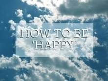 How to Be 'Happy' - Observer Online | Happiness Life Coaching | Scoop.it