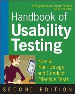 Wiley: Handbook of Usability Testing: How to Plan, Design, and Conduct Effective Tests, 2nd Edition - Jeffrey Rubin, Dana Chisnell, Jared Spool | Librarianship & More | Scoop.it