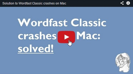 (CAT) (VIDEO) - Solution to Wordfast Classic crashes on Mac | CATguru | Glossarissimo! | Scoop.it