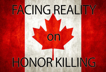"Canadian Muslims Protest ""Honor Killing"" Label As Racist :: The Investigative Project on Terrorism 