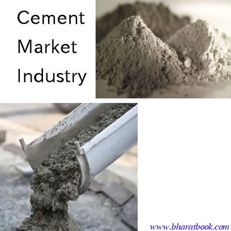 Cement Market - Industry Trends, Manufacturing Pro - Bharat Book Bureau   Energy-Resources and Automation - manufacturing construction   Scoop.it