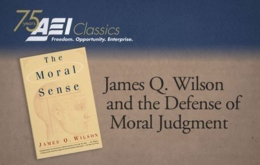 James Q. Wilson and the Defense of Moral Judgment | UtopianDynamics | Scoop.it