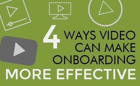4 Ways Video Can Make Onboarding More Effective - eLearning Industry | Emerging Learning Technologies | Scoop.it