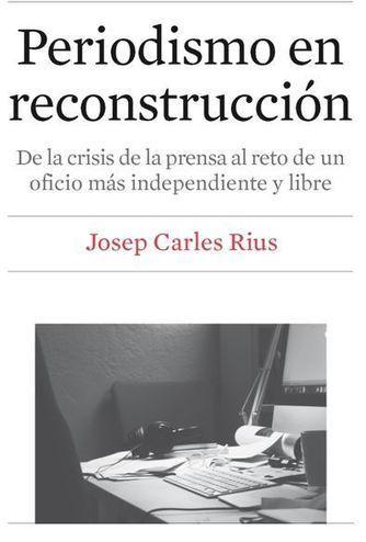 Periodismo en reconstrucción | Comunicación Periodística | Scoop.it