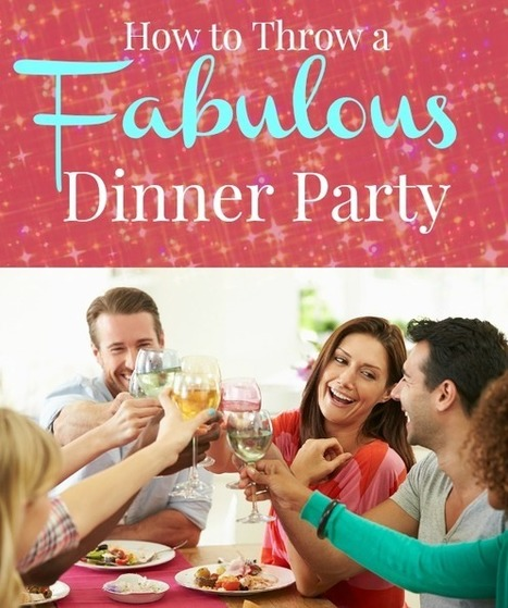 Dinner Party Tips for Success   ♨ Family & Food ♨   Scoop.it