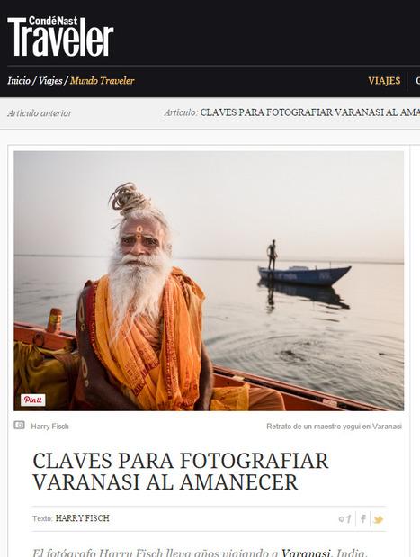 Conde Nast. Traveler Magazine: Harry Fisch, Claves para fotografiar Varanasi al amanecer | Nomad Photo Expeditions | Scoop.it