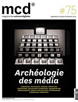 Magazine MCD #75 / Archéologie des média - #mediaart #artnumerique | arslog | Scoop.it