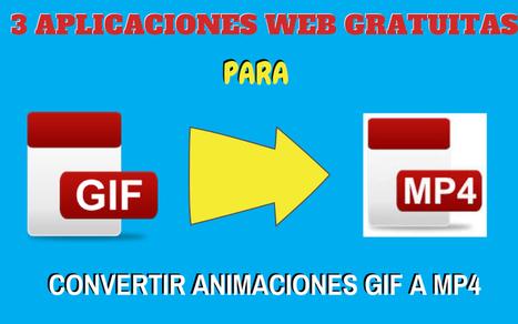 3 utilidades web gratis para convertir GIF a MP4   eines video digital   Scoop.it