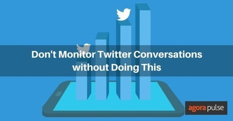 Don't Monitor Twitter Conversations without Doing This | Public Relations for School Administrators | Scoop.it