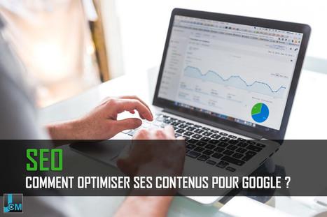SEO : Comment optimiser ses contenus pour Google ? | Communication WEB - Réseaux Sociaux - Veille - Content Marketing - SEO | Scoop.it