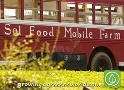 The Sol Food Mobile Farm Bus - It Truly Is The Magic Bus! | Best Home and Garden | Scoop.it