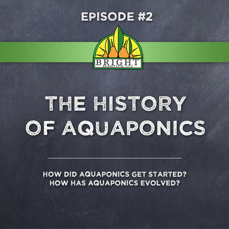 The History of Aquaponics - Aquaponics Academy | Vertical Farm - Food Factory | Scoop.it