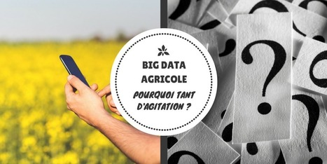 Big Data agricole : pourquoi tant d'agitation ?  | Le Vin et + encore | Scoop.it