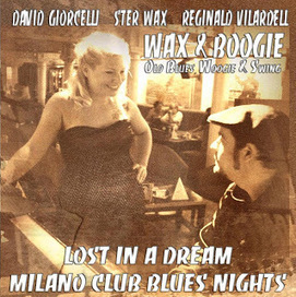 "Wax & Boogie. Nuevo disco!. ""Los't In A Dream Milano Club Blues' Nights 