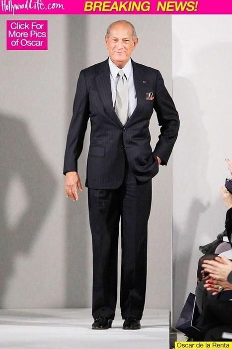Oscar de la Renta Dead: Legendary Fashion Designer Dies At 82 - Hollywood Life | CLOVER ENTERPRISES ''THE ENTERTAINMENT OF CHOICE'' | Scoop.it