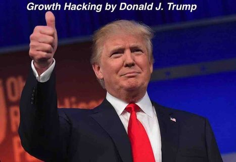 How Donald Trump used growth hacking to win the US elections 2016   Startup technologique - Technology startup   Scoop.it