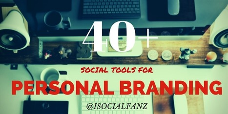 40 + Social Media Tools for Personal Branding | SocialMedia_me | Scoop.it