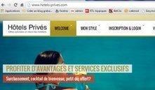 Hotels-Prives.com bouscule les codes de la distribution en ligne - Distribution sur Le Quotidien du Tourisme | Commercialisation Touristique | Scoop.it
