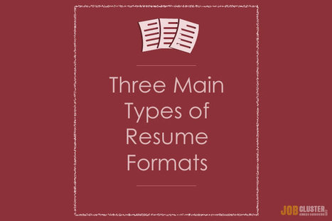 3 Main Types of Resume Formats | learning to live | Scoop.it
