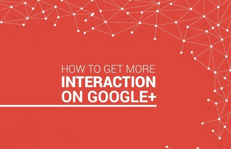 How To Get More Interaction On Google+ — #infographic | Shift With Online Marketing | Scoop.it