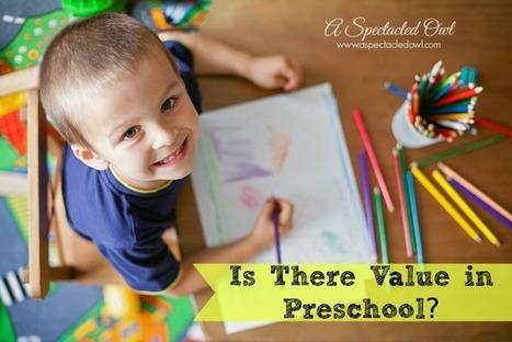 Is There Value in Preschool? - A Spectacled Owl | Preschooler | Scoop.it