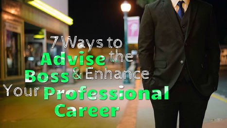 7 Ways to Advise the Boss and Enhance Your Professional Career | JobCluster.com Blog | Latest Career News & Advice | Scoop.it