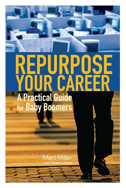 Repurpose Your Career - A Practical Guide for Baby Boomers - Career Pivot | It's a boomers world! | Scoop.it