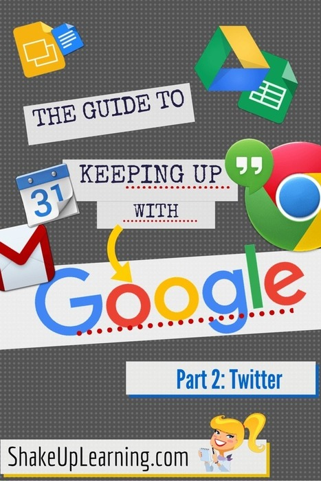 The Guide to Keeping Up with Google - Part 2: Twitter | Strictly pedagogical | Scoop.it